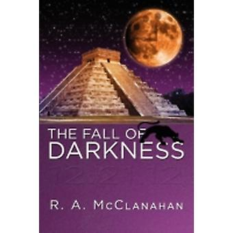 The Fall of Darkness by McClanahan & R. A.