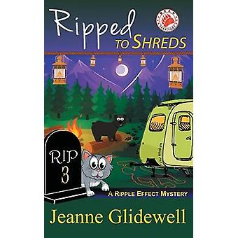 Ripped to Shreds A Ripple Effect Mystery Book 3 by Glidewell & Jeanne