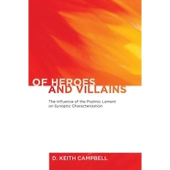 Of Heroes and Villains by Campbell & D. Keith