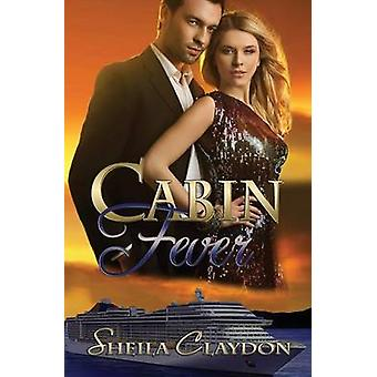 Cabin Fever by Claydon & Sheila