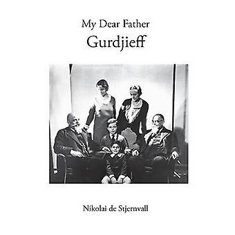 My Dear Father Gurdjieff by De Stjernvall & Nikolai