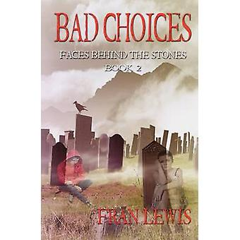 Bad Choices by Lewis & Fran