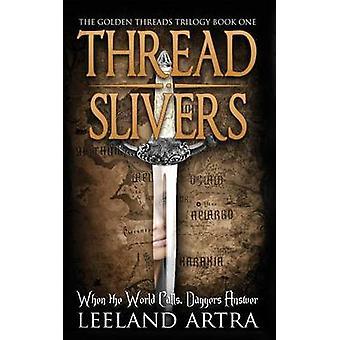 Thread Splitter Golden Threads Trilogie Buch eins von Artra & Leeland