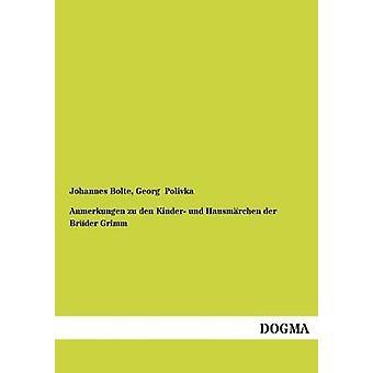 Anmerkungen Zu Den Kinder Und Hausmarchen Der Bruder Grimm by Bolte & Johannes