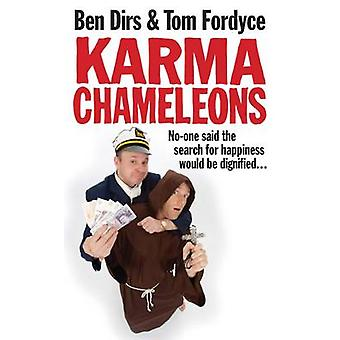 Karma Chameleons Noone said the search for happiness would be dignified . . . by Fordyce & Tom
