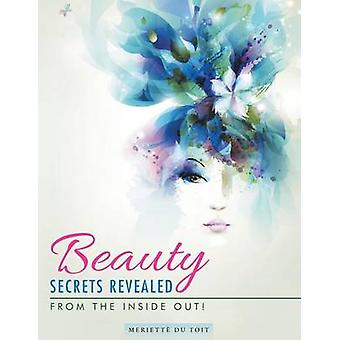 Beauty Secrets Revealed From the Inside Out by Du Toit & Meriett
