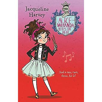 AliceMiranda Keeps the Beat  AliceMiranda 18 by Jacqueline Harvey