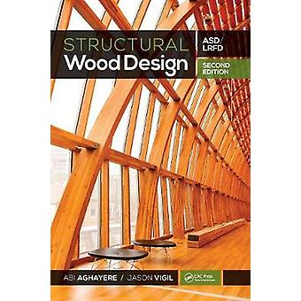 Structural Wood Design - ASD/LRFD by Abi O. Aghayere - 9781498749855 B