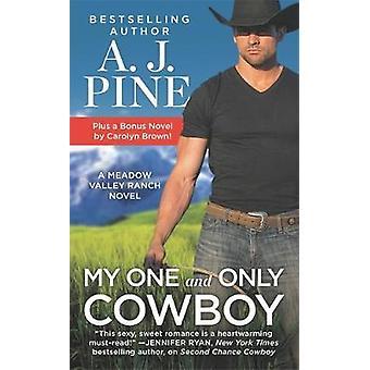 My One and Only Cowboy - Dos libros completos por el precio de uno de A.J. P.