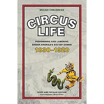 Circus Life - Performing and Laboring under America's Big Top Shows -