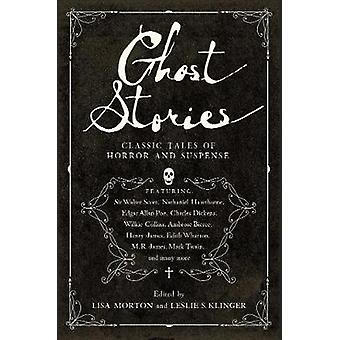 Ghost Stories - Classic Tales of Horror and Suspense by Leslie S. Klin