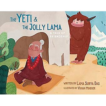 The Yeti and the Jolly Lama - A Tale of Friendship by Lama Surya Das -