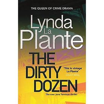 The Dirty Dozen by Lynda La Plante - 9781785768521 Book