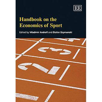 Manual sobre la economía del deporte por Wladimir Andreff - Stefan Szyma