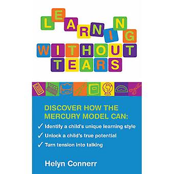 Learning Without Tears - The Mercury Model by Helyn Connerr - 97819058