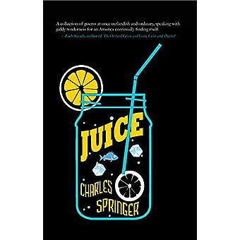 Juice by Charles Springer - 9781947548657 Book