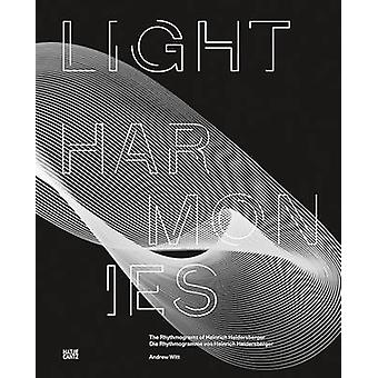 Heinrich Heidersberger - Light Harmonies by Andrew Witt - 978377573774