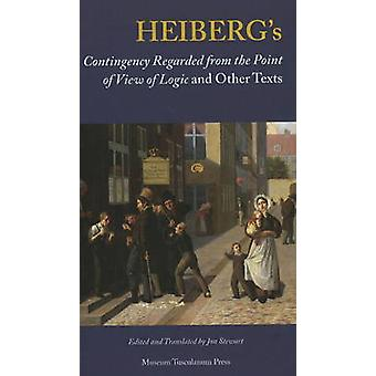 Heiberg's - Contingency Regarded from the Point of View of Logic and O