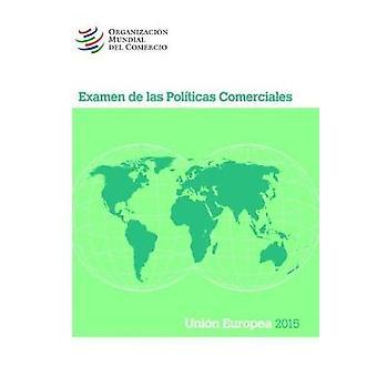 Examen de Las Politicas Comerciales 2015 - Union European - Union Europ
