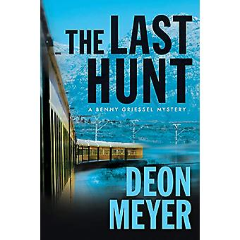 The Last Hunt - A Benny Griessel Novel by Deon Meyer - 9780802156921 B