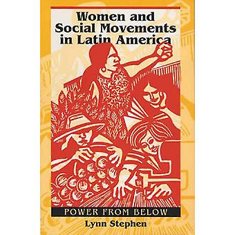 Women and Social Movements in Latin America - Power from Below by Lynn