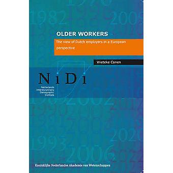 Older Workers - The View of Dutch Employers in a European Perspective