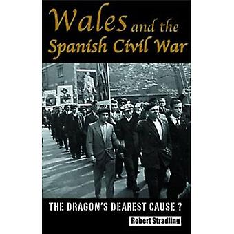 Wales and the Spanish Civil War: The Dragon's Dearest Cause