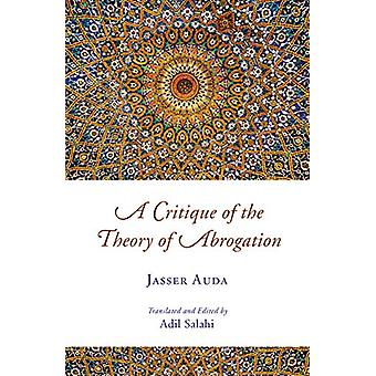 A Critique of the Theory of Abrogation by Dr. Jasser Auda - 978086037