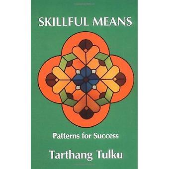 Skilful Means - Patterns of Success (2nd Revised edition) Book
