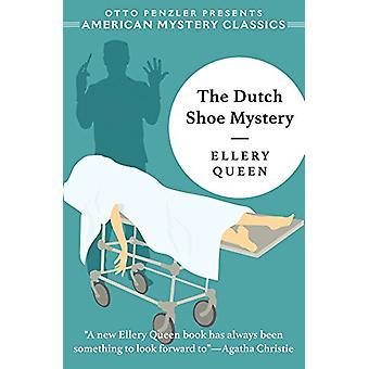The Dutch Shoe Mystery - An Ellery Queen Mystery by Ellery Queen - 978