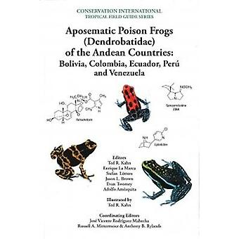 Aposematic Poison Frogs (Dendrobatidae) of the Andean Countries - Colo