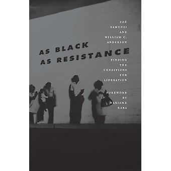 As Black As Resistance by Anderson & William C.Samudzi & Zoe
