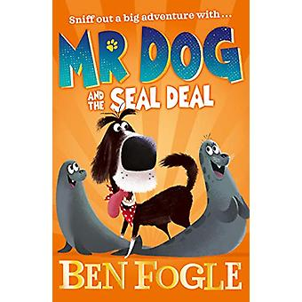 Mr Dog and the Seal Deal (Mr Dog) by Ben Fogle - 9780008306397 Book