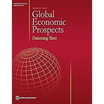 Global economic prospects - January 2019 - darkening skies by World Ba