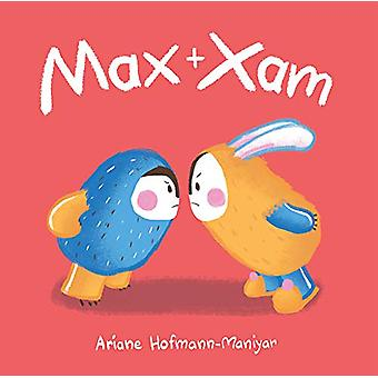 Max and Xam by Ariane Hofmann-Maniyar - 9781786280862 Book