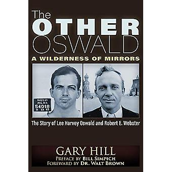 Other Oswald - A Wilderness of Mirrors by Gary Hill - 9781634242806 Bo