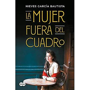 La Mujer Fuera del Cuadro / The Woman Left Out of the Painting