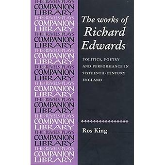 أعمال ريتشارد إدواردز - السياسة - الشعر والأداء في Si