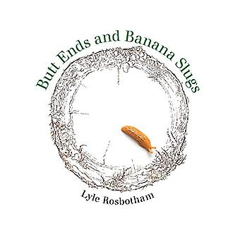 Butt Ends and Banana Slugs by Lyle Rosbotham - 9780917796005 Book