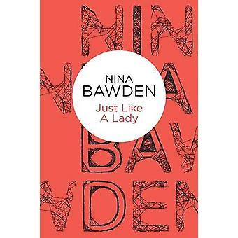Just Like a Lady de Nina Bawden - 9781447236078 Livre