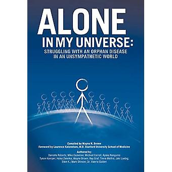 Alone in My Universe - Struggling with an Orphan Disease in an Unsympa