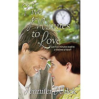Five Minutes to Love by Jennifer Wilck - 9781509219544 Book