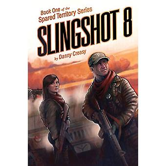 Slingshot 8 by Danny Creasy - 9781634919319 Book