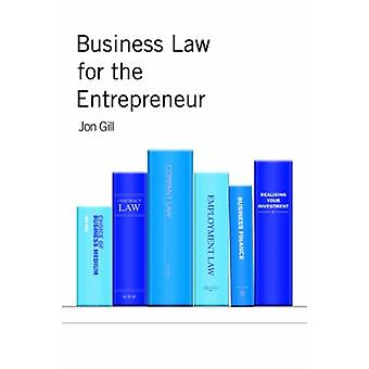 Business Law for the Entrepreneur by Jon Gill - 9781845490140 Book
