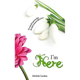 I'm Here by Michelle Gordon - 9781912257331 Book