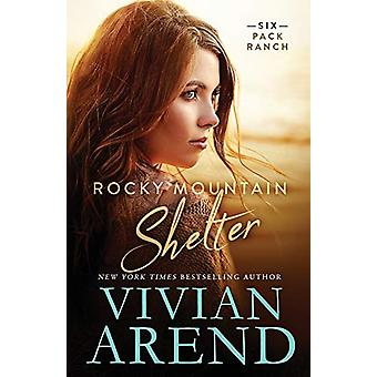 Rocky Mountain Shelter by Vivian Arend - 9781999063481 Book