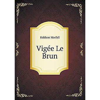 Vig e Le Brun by Haldane Macfall - 9785519334341 Book