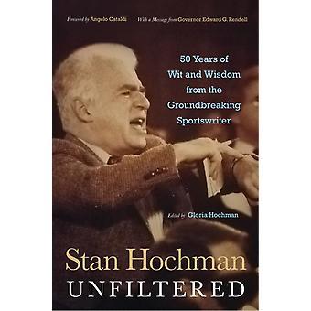 Stan Hochman Unfiltered by Gloria Hochman