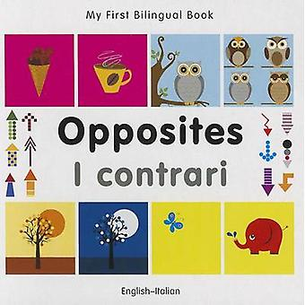My First Bilingual Book  Opposites EnglishItalian by Milet Publishing