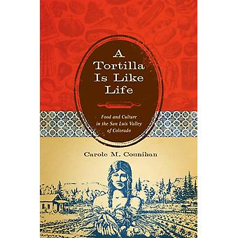 A Tortilla Is Like Life by Carole M. Counihan